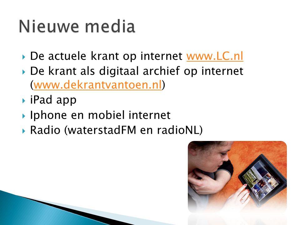  De actuele krant op internet www.LC.nlwww.LC.nl  De krant als digitaal archief op internet (www.dekrantvantoen.nl)www.dekrantvantoen.nl  iPad app
