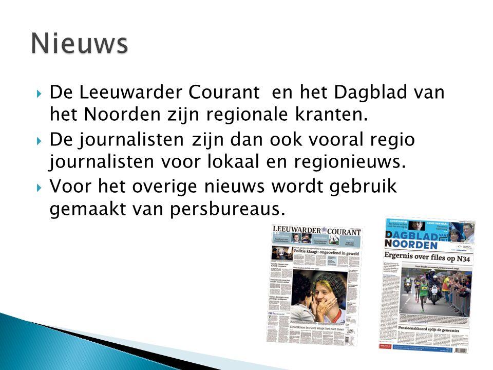  De Leeuwarder Courant en het Dagblad van het Noorden zijn regionale kranten.  De journalisten zijn dan ook vooral regio journalisten voor lokaal en