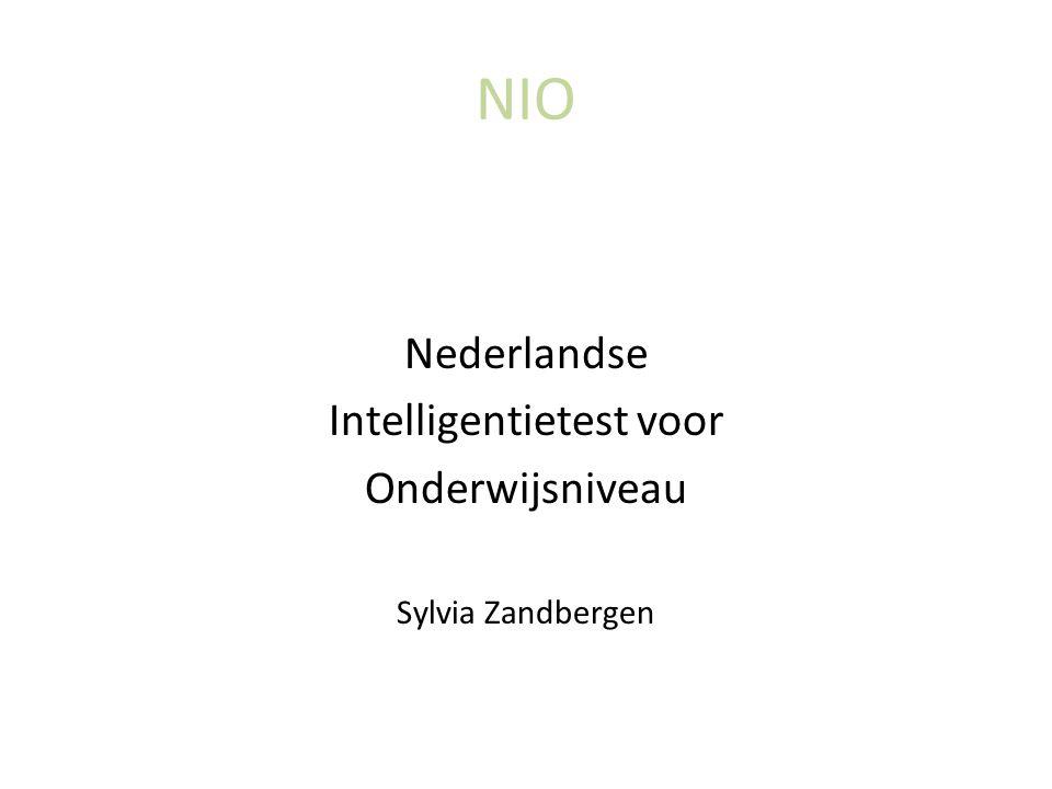 NIO Nederlandse Intelligentietest voor Onderwijsniveau Sylvia Zandbergen