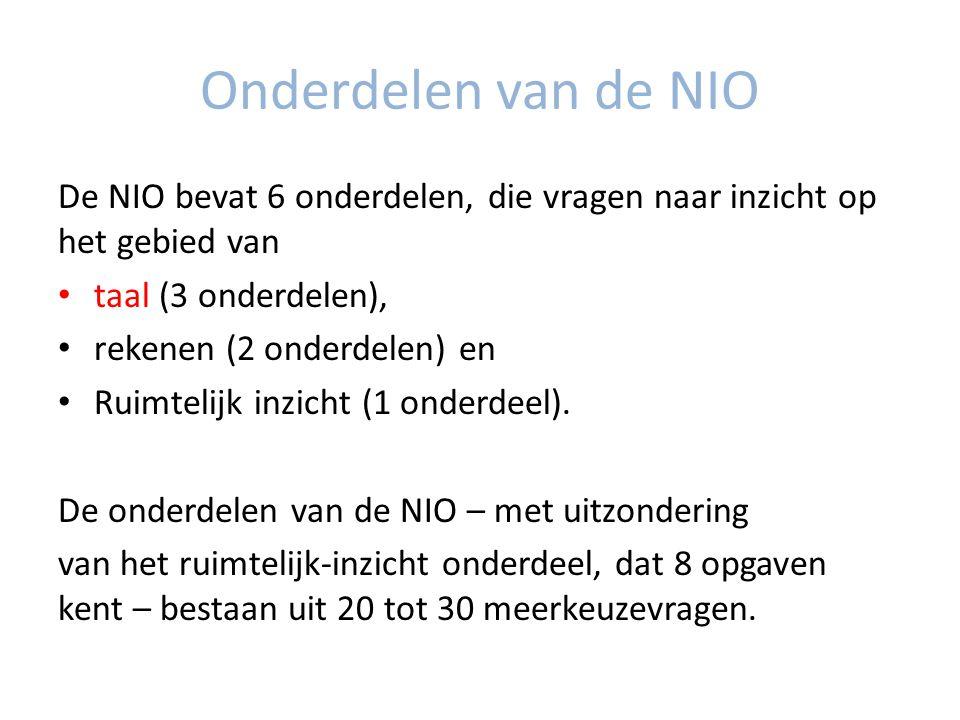 Onderdelen van de NIO De NIO bevat 6 onderdelen, die vragen naar inzicht op het gebied van taal (3 onderdelen), rekenen (2 onderdelen) en Ruimtelijk inzicht (1 onderdeel).