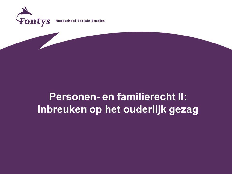 Personen- en familierecht II: Inbreuken op het ouderlijk gezag