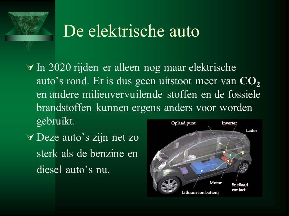 De elektrische auto  In 2020 rijden er alleen nog maar elektrische auto's rond.