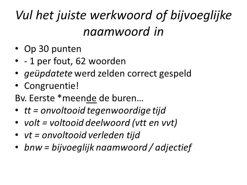 Vul het juiste werkwoord of bijvoeglijke naamwoord in Op 30 punten - 1 per fout, 62 woorden geüpdatete werd zelden correct gespeld Congruentie.
