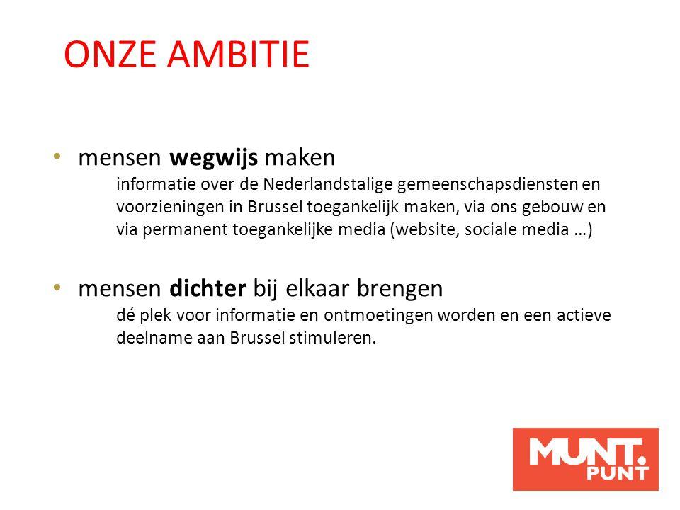 mensen wegwijs maken informatie over de Nederlandstalige gemeenschapsdiensten en voorzieningen in Brussel toegankelijk maken, via ons gebouw en via pe