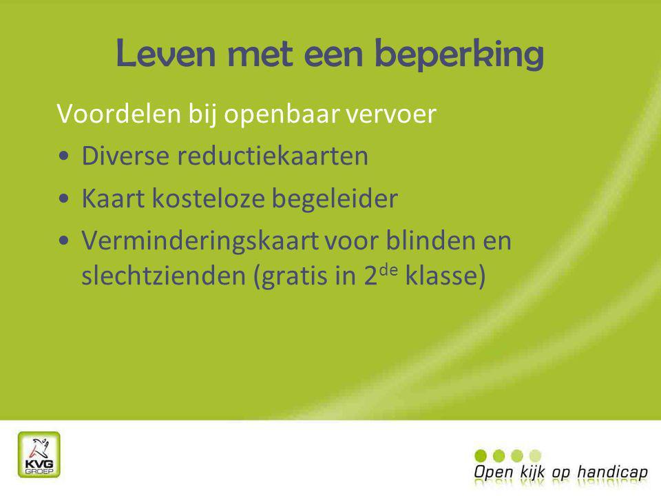 Leven met een beperking Voordelen bij openbaar vervoer Diverse reductiekaarten Kaart kosteloze begeleider Verminderingskaart voor blinden en slechtzienden (gratis in 2 de klasse)