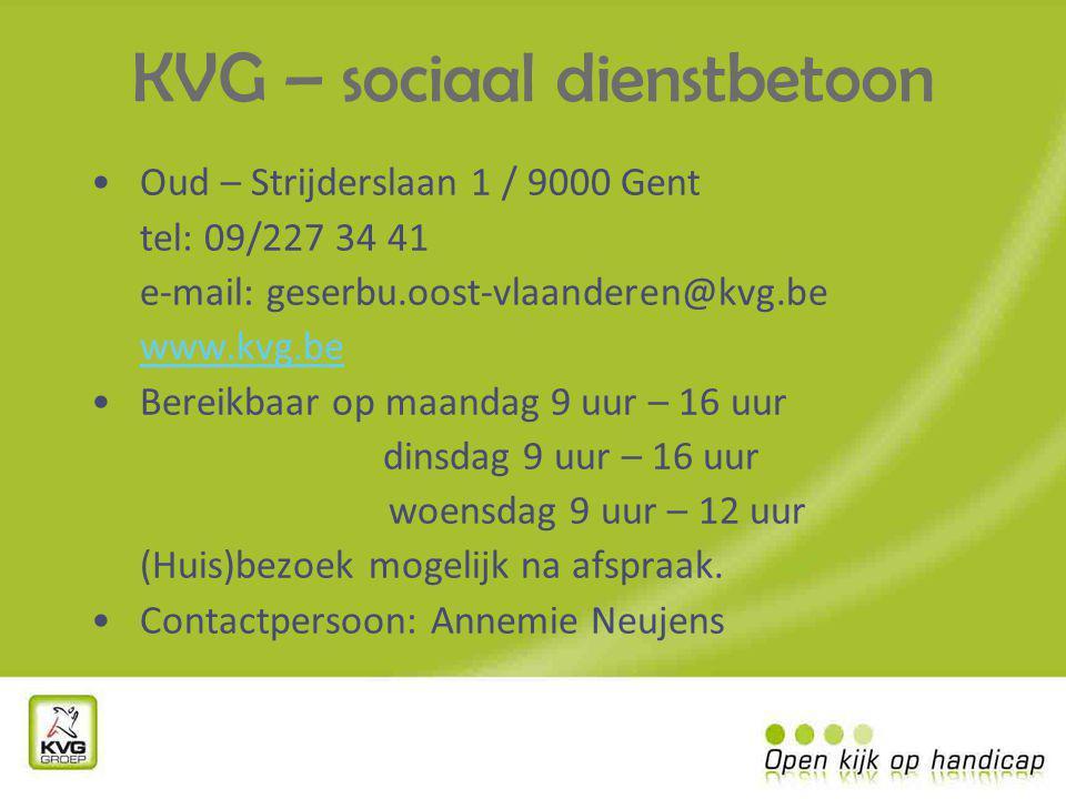 KVG – sociaal dienstbetoon Oud – Strijderslaan 1 / 9000 Gent tel: 09/227 34 41 e-mail: geserbu.oost-vlaanderen@kvg.be www.kvg.be Bereikbaar op maandag 9 uur – 16 uur dinsdag 9 uur – 16 uur woensdag 9 uur – 12 uur (Huis)bezoek mogelijk na afspraak.