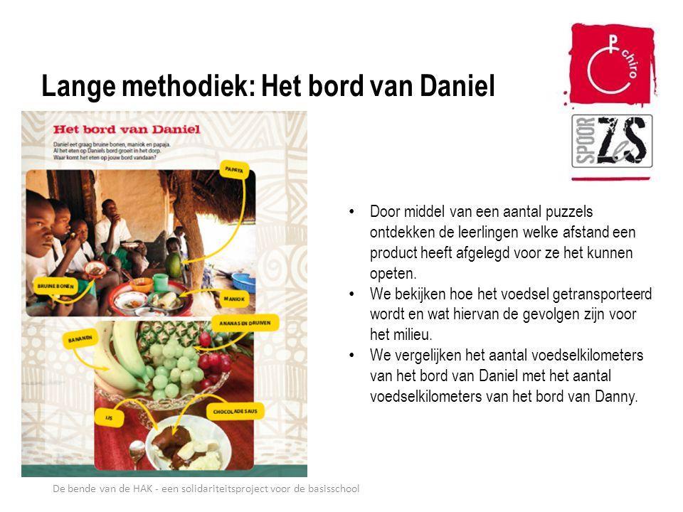 De bende van de HAK - een solidariteitsproject voor de basisschool Lange methodiek: Het bord van Daniel Door middel van een aantal puzzels ontdekken d