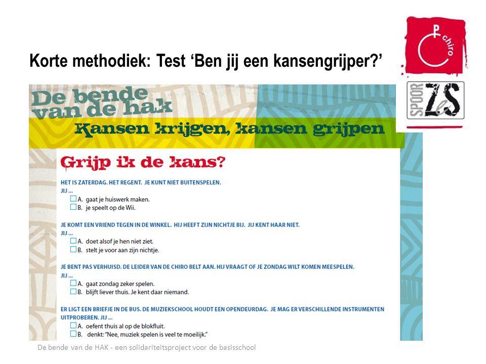 De bende van de HAK - een solidariteitsproject voor de basisschool Korte methodiek: Test 'Ben jij een kansengrijper?'