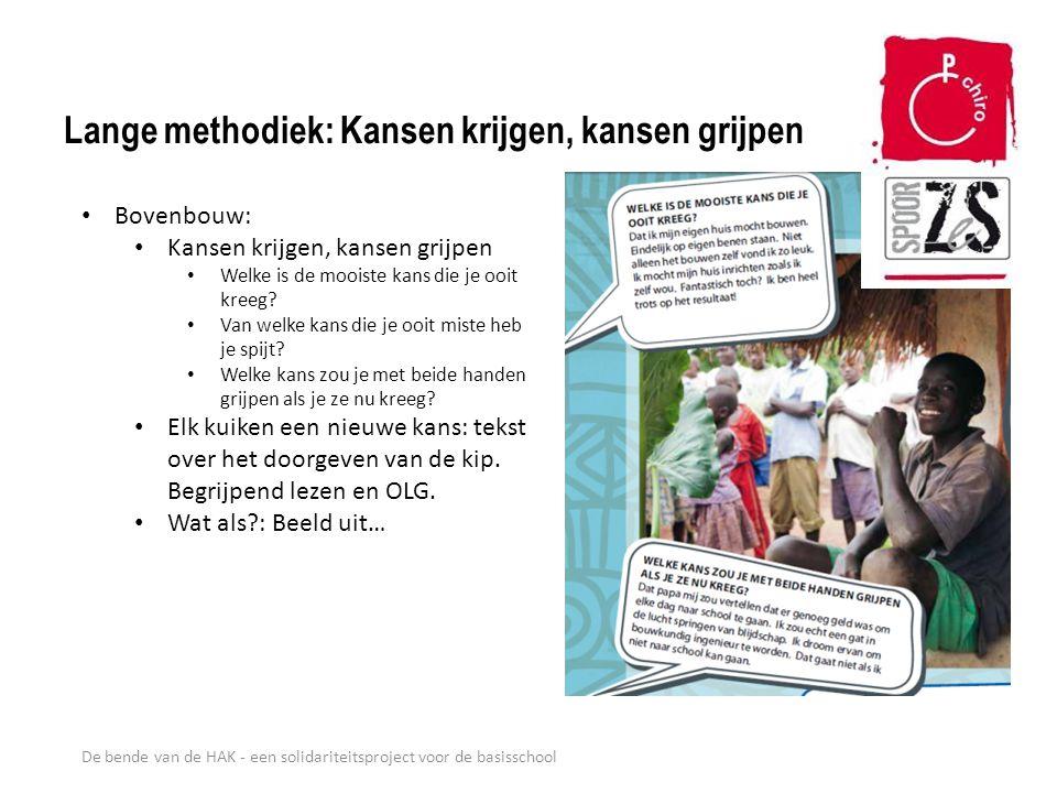 De bende van de HAK - een solidariteitsproject voor de basisschool Lange methodiek: Kansen krijgen, kansen grijpen Bovenbouw: Kansen krijgen, kansen g
