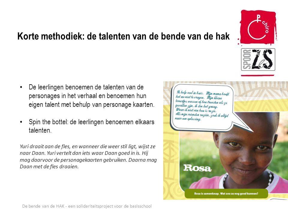 De bende van de HAK - een solidariteitsproject voor de basisschool Korte methodiek: de talenten van de bende van de hak De leerlingen benoemen de tale