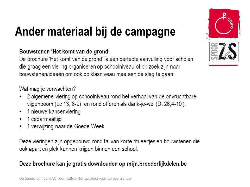 De bende van de HAK - een solidariteitsproject voor de basisschool Ander materiaal bij de campagne Bouwstenen 'Het komt van de grond' De brochure 'Het