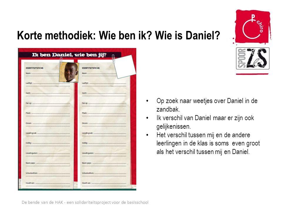 Korte methodiek: Wie ben ik? Wie is Daniel? Op zoek naar weetjes over Daniel in de zandbak. Ik verschil van Daniel maar er zijn ook gelijkenissen. Het