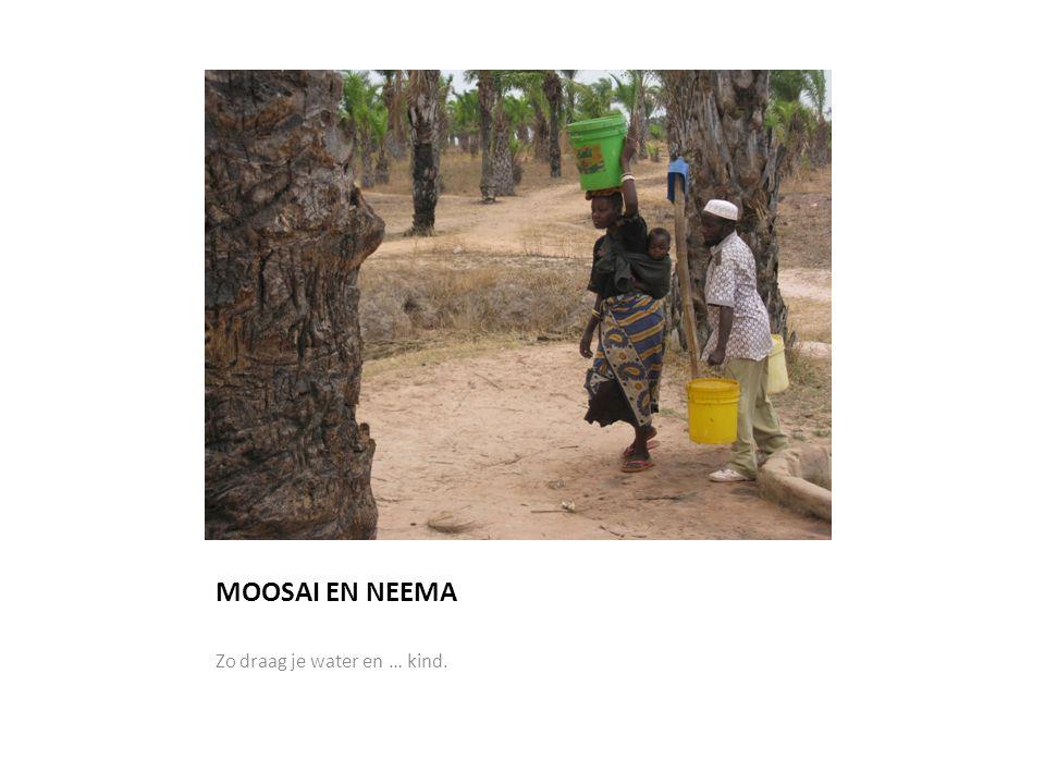 MOOSAI EN NEEMA Zo draag je water en … kind.