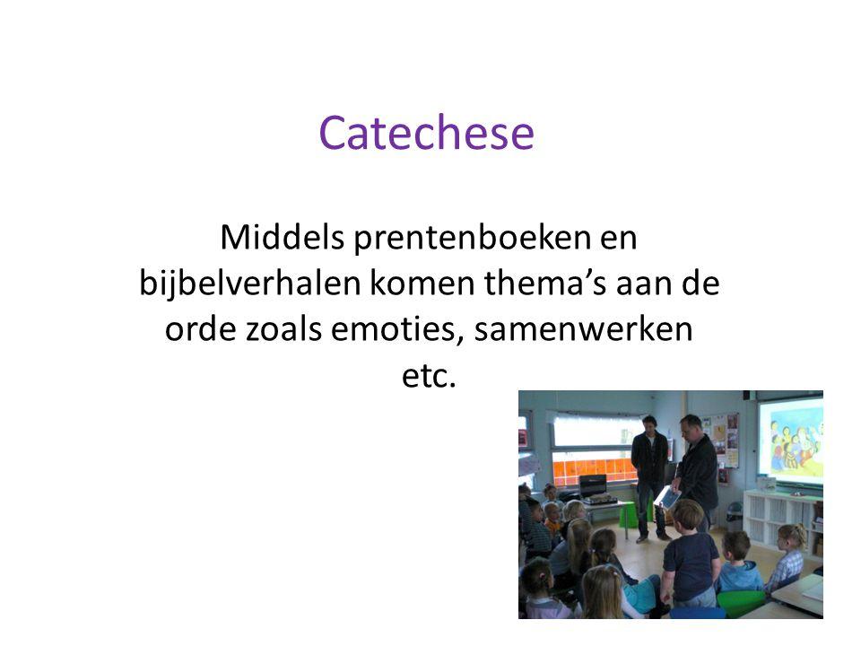 Catechese Middels prentenboeken en bijbelverhalen komen thema's aan de orde zoals emoties, samenwerken etc.