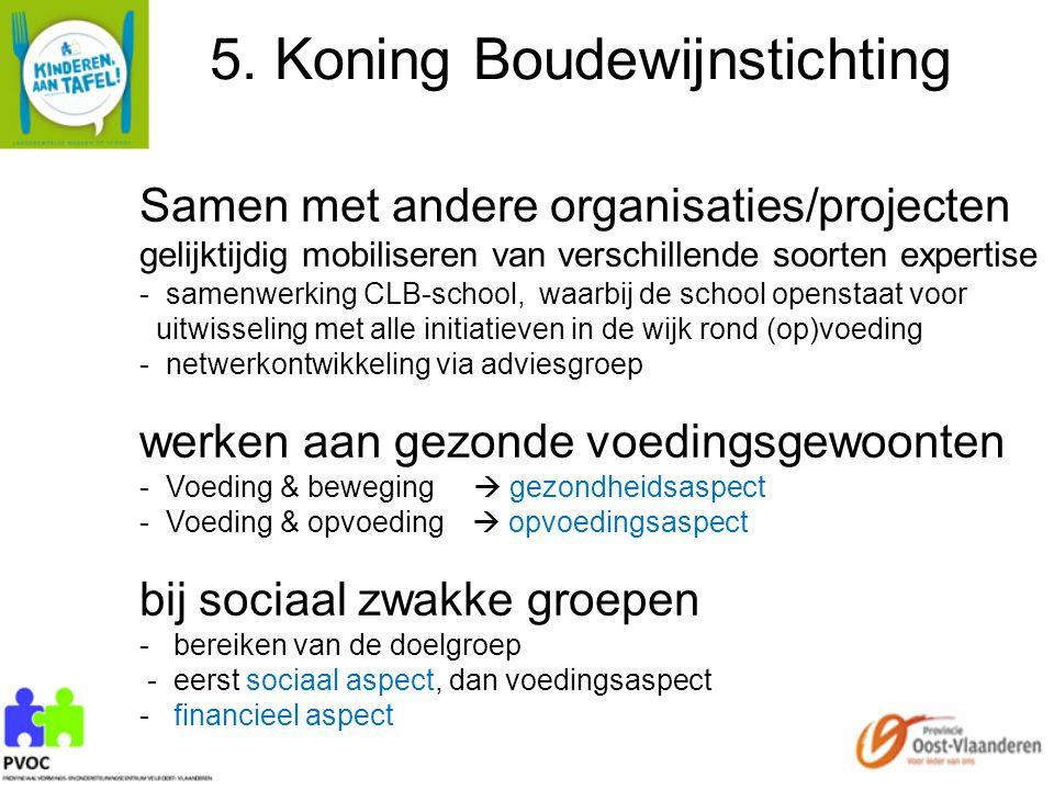 5. Koning Boudewijnstichting Samen met andere organisaties/projecten gelijktijdig mobiliseren van verschillende soorten expertise - samenwerking CLB-s