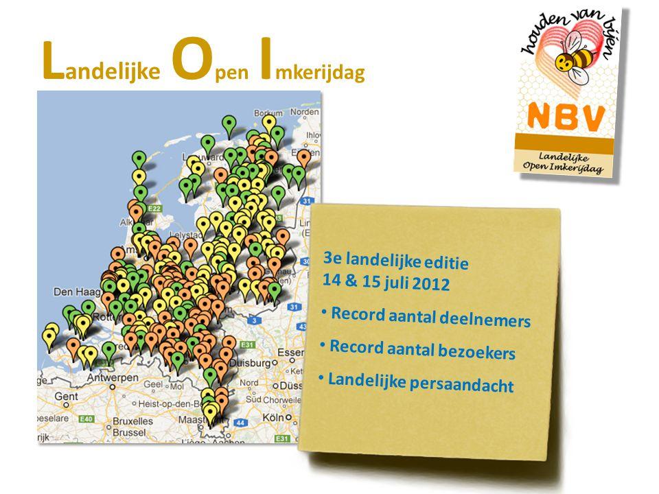 L andelijke O pen I mkerijdag 3e landelijke editie 14 & 15 juli 2012 Record aantal deelnemers Record aantal bezoekers Landelijke persaandacht