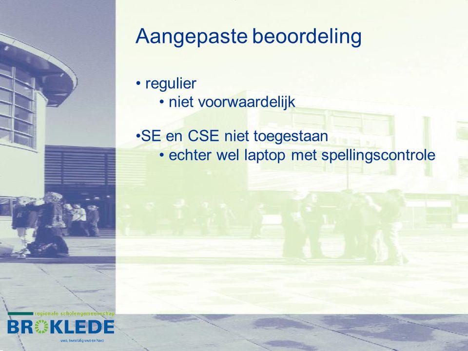 Aangepaste beoordeling regulier niet voorwaardelijk SE en CSE niet toegestaan echter wel laptop met spellingscontrole