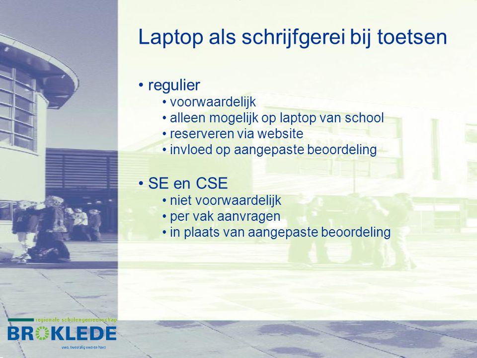 Laptop als schrijfgerei bij toetsen regulier voorwaardelijk alleen mogelijk op laptop van school reserveren via website invloed op aangepaste beoordel
