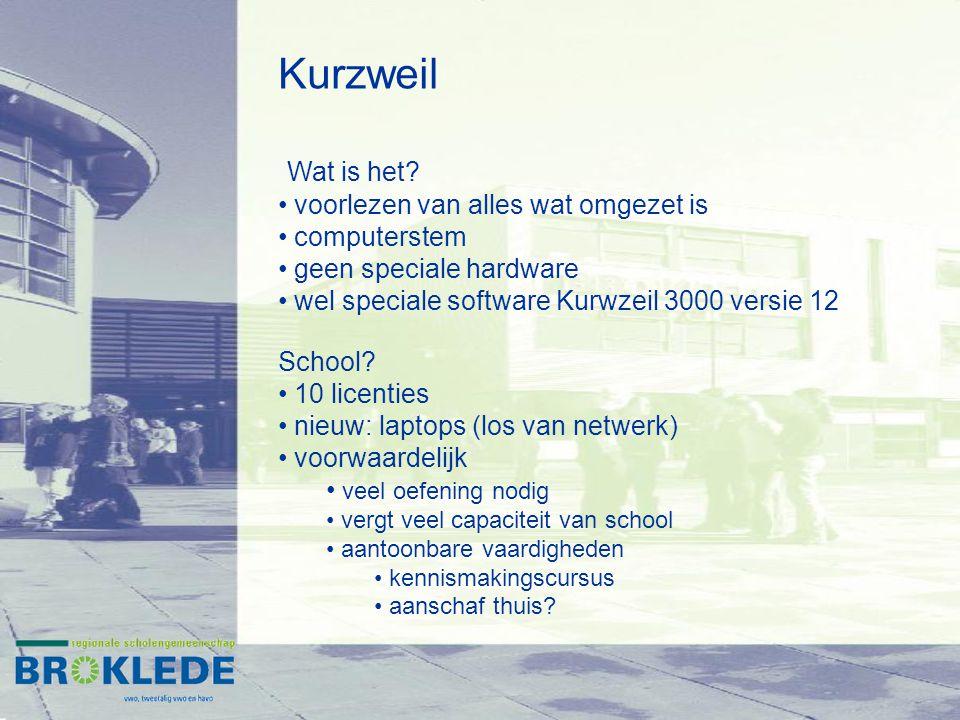 Kurzweil Wat is het? voorlezen van alles wat omgezet is computerstem geen speciale hardware wel speciale software Kurwzeil 3000 versie 12 School? 10 l