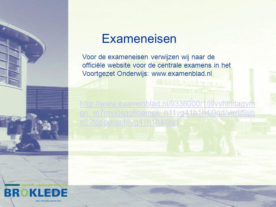 Exameneisen http://www.examenblad.nl/9336000/1/j9vvhinitagym gn_m7mvi0sgg8bampk_n11vg41h1h4i9qd/virdlf9jjh n8?topparent=vg41h1h4i9qd Voor de exameneis
