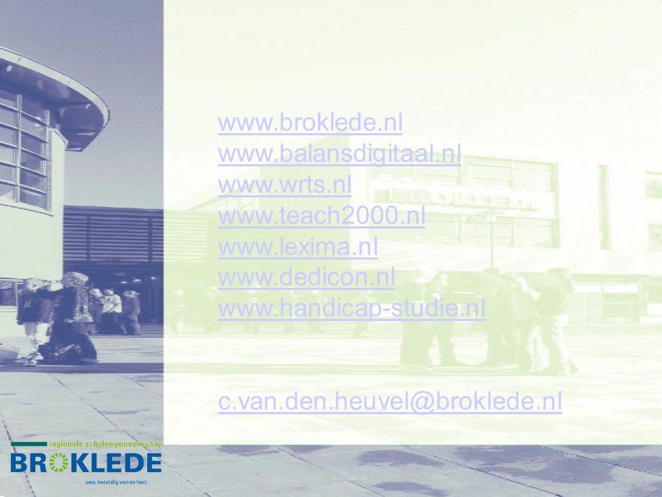 www.broklede.nl www.balansdigitaal.nl www.wrts.nl www.teach2000.nl www.lexima.nl www.dedicon.nl www.handicap-studie.nl c.van.den.heuvel@broklede.nl