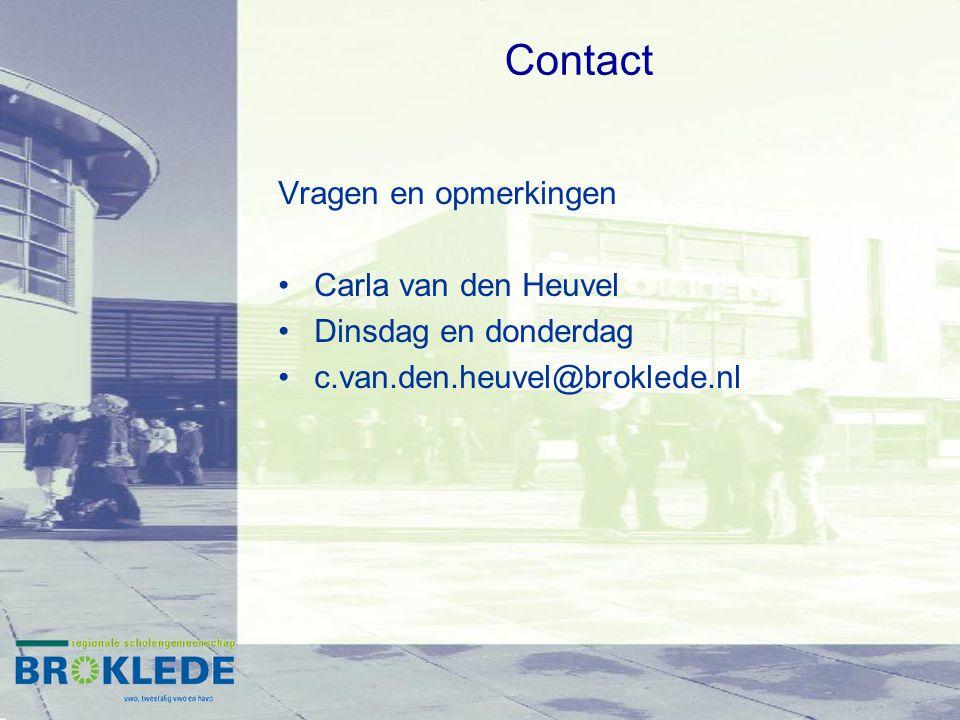 Contact Vragen en opmerkingen Carla van den Heuvel Dinsdag en donderdag c.van.den.heuvel@broklede.nl