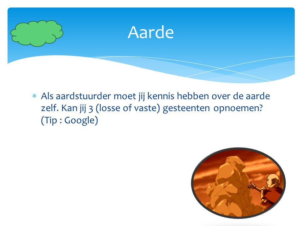  Als aardstuurder moet jij kennis hebben over de aarde zelf. Kan jij 3 (losse of vaste) gesteenten opnoemen? (Tip : Google) Aarde
