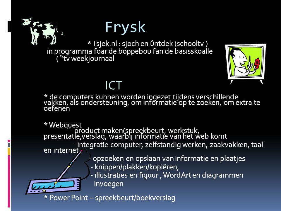"""Frysk  * Tsjek.nl : sjoch en ûntdek (schooltv ) in programma foar de boppebou fan de basisskoalle ( """"tv weekjournaal ICT * de computers kunnen worden"""