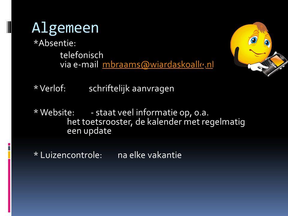Algemeen *Absentie: telefonisch via e-mail mbraams@wiardaskoalle.nlmbraams@wiardaskoalle.nl * Verlof:schriftelijk aanvragen * Website: - staat veel in