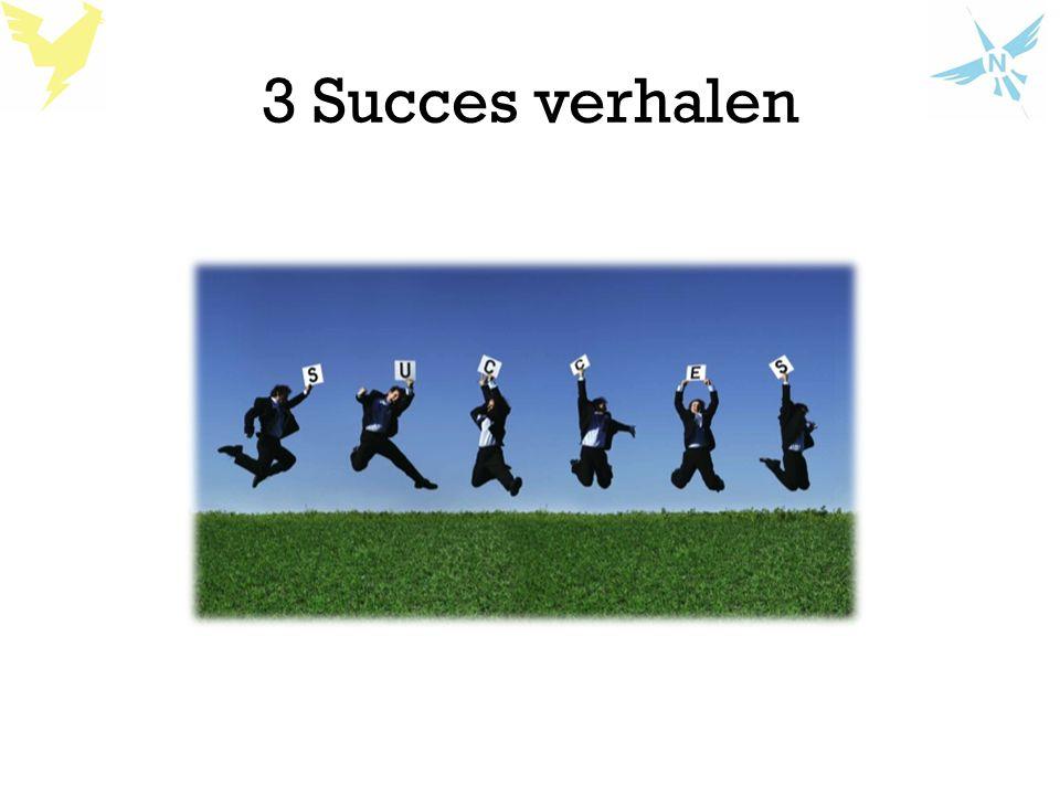 3 Succes verhalen