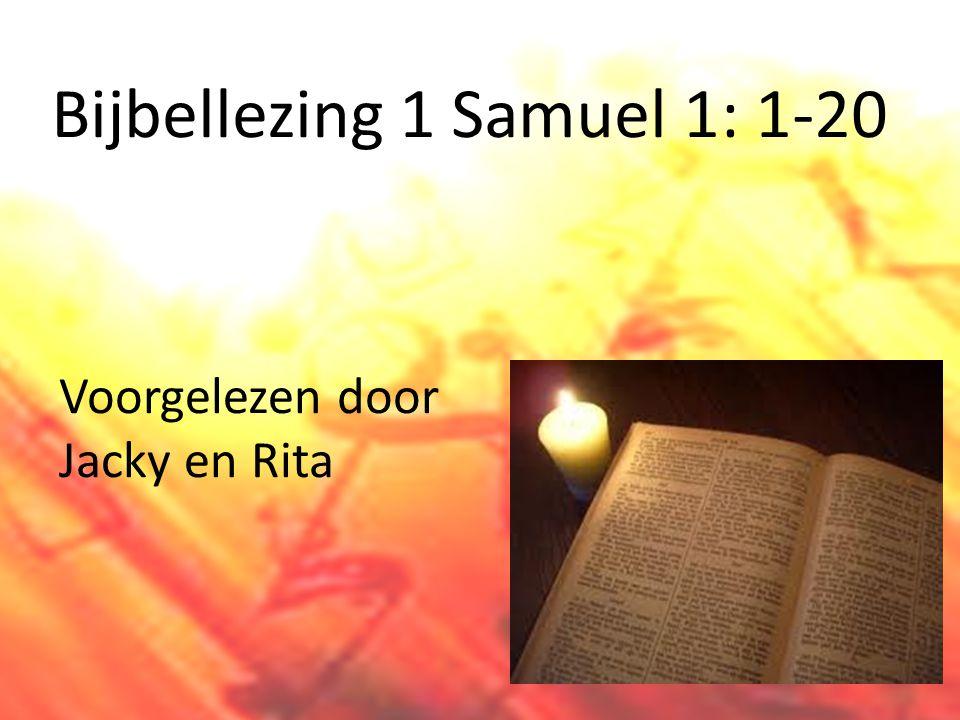 Bijbellezing 1 Samuel 1: 1-20 Voorgelezen door Jacky en Rita