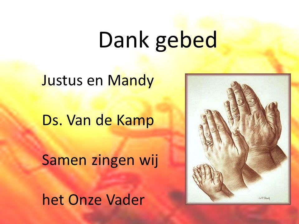 Dank gebed Justus en Mandy Ds. Van de Kamp Samen zingen wij het Onze Vader