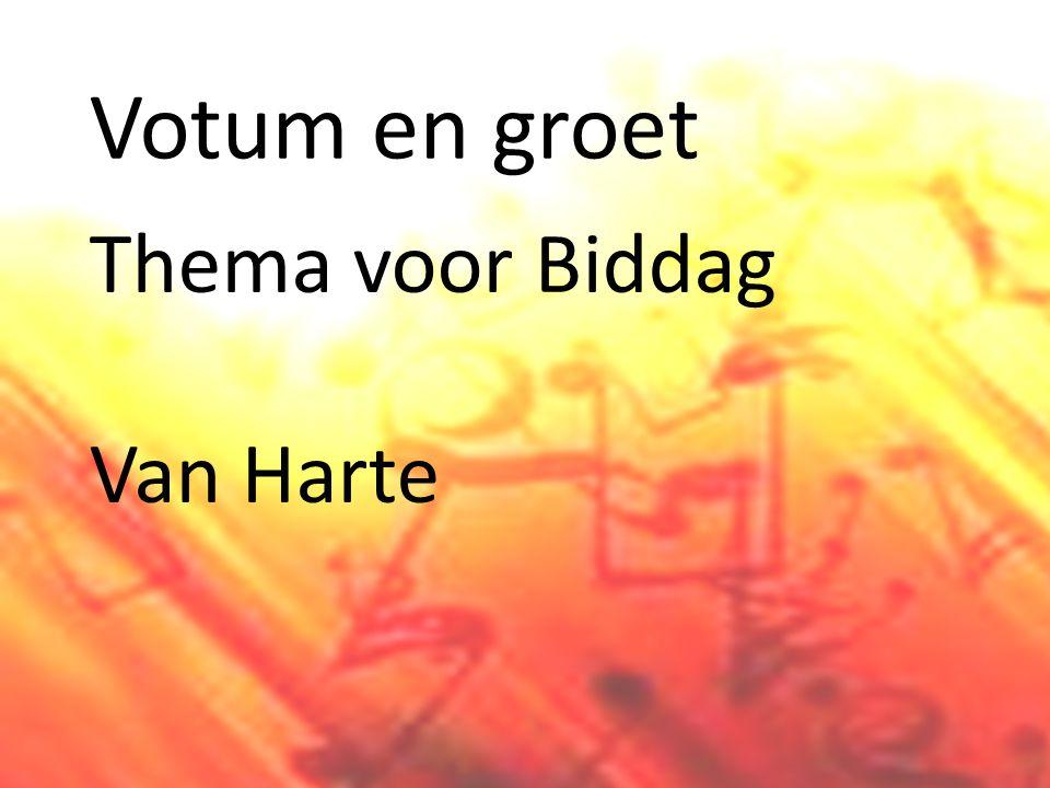 Votum en groet Thema voor Biddag Van Harte