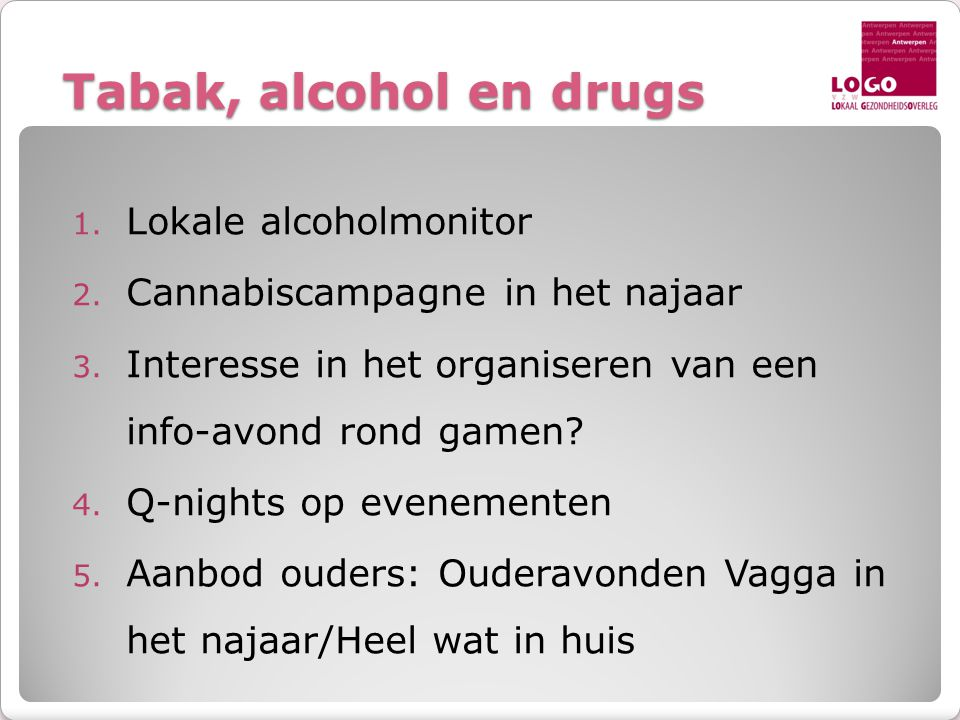 Tabak, alcohol en drugs 1. Lokale alcoholmonitor 2.