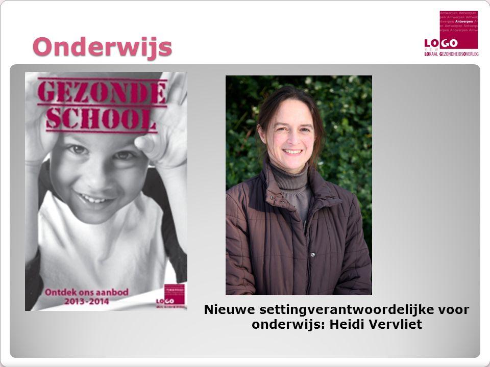 Onderwijs Nieuwe settingverantwoordelijke voor onderwijs: Heidi Vervliet