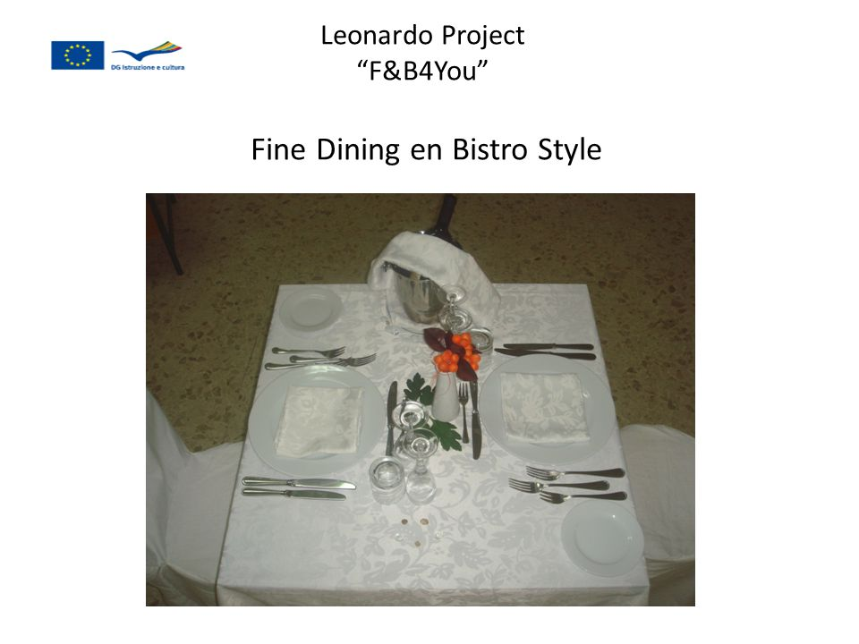 "Leonardo Project ""F&B4You"" Fine Dining en Bistro Style"