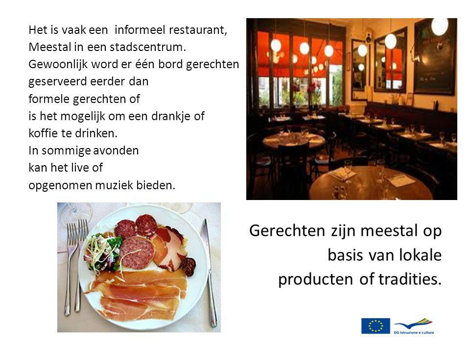 Het is vaak een informeel restaurant, Meestal in een stadscentrum. Gewoonlijk word er één bord gerechten geserveerd eerder dan formele gerechten of is