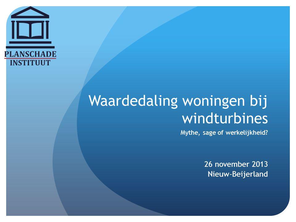 Waardedaling woningen bij windturbines Mythe, sage of werkelijkheid? 26 november 2013 Nieuw-Beijerland