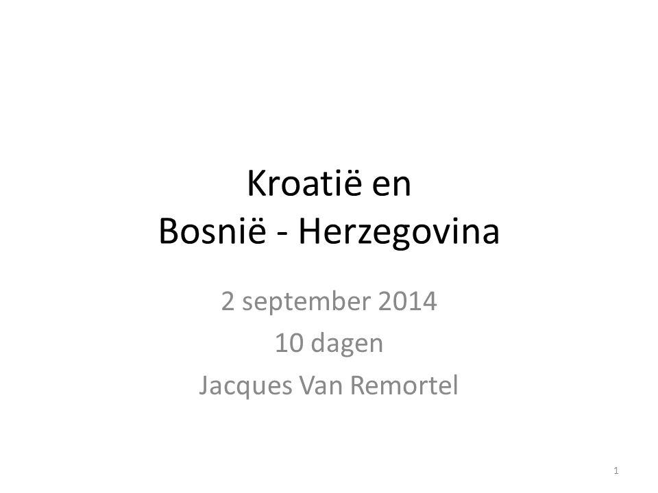 Kroatië en Bosnië - Herzegovina 2 september 2014 10 dagen Jacques Van Remortel 1