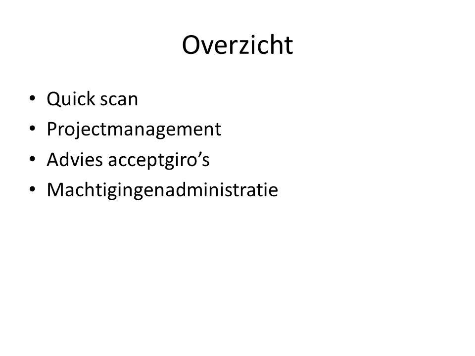 Overzicht Quick scan Projectmanagement Advies acceptgiro's Machtigingenadministratie