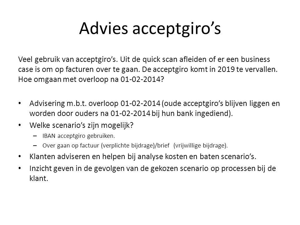 Advies acceptgiro's Veel gebruik van acceptgiro's. Uit de quick scan afleiden of er een business case is om op facturen over te gaan. De acceptgiro ko
