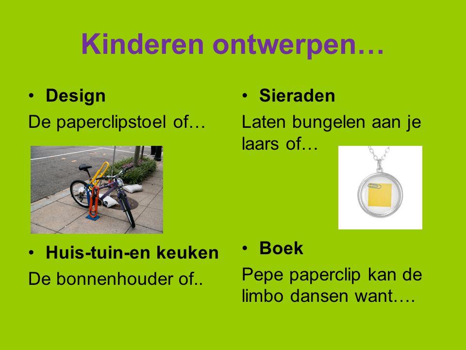 Kinderen ontwerpen… Design De paperclipstoel of… Huis-tuin-en keuken De bonnenhouder of.. Sieraden Laten bungelen aan je laars of… Boek Pepe paperclip