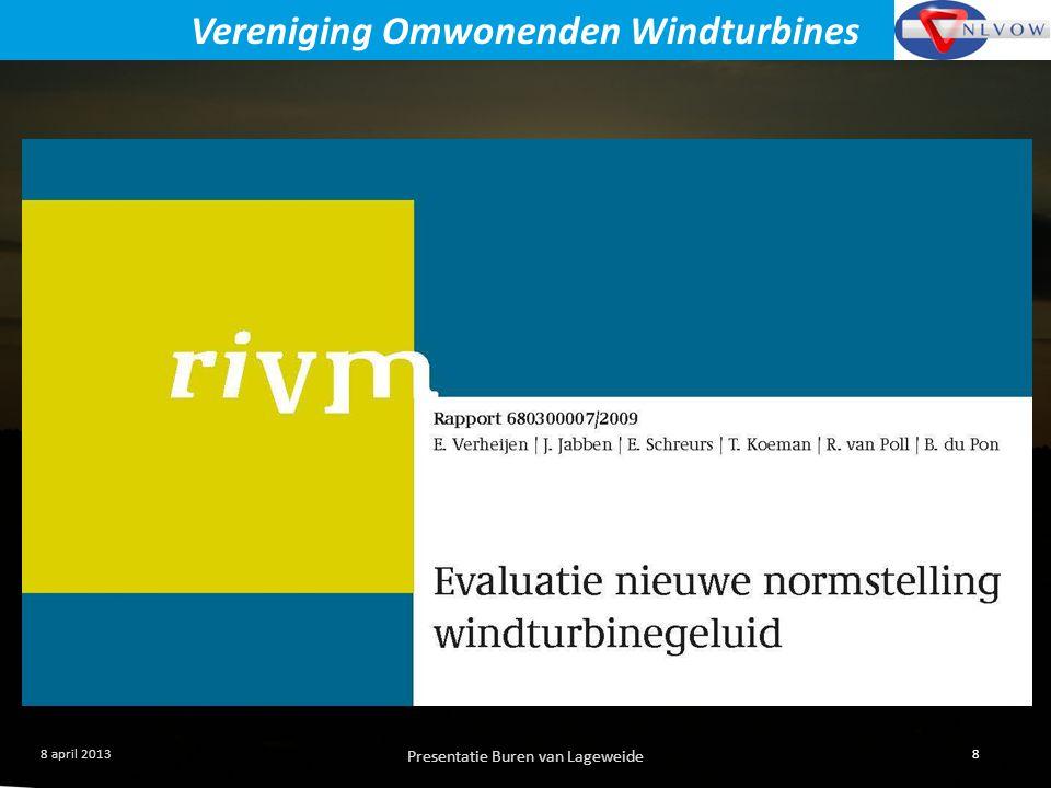 Presentatie Buren van Lageweide 8 8 april 2013 Vereniging Omwonenden Windturbines