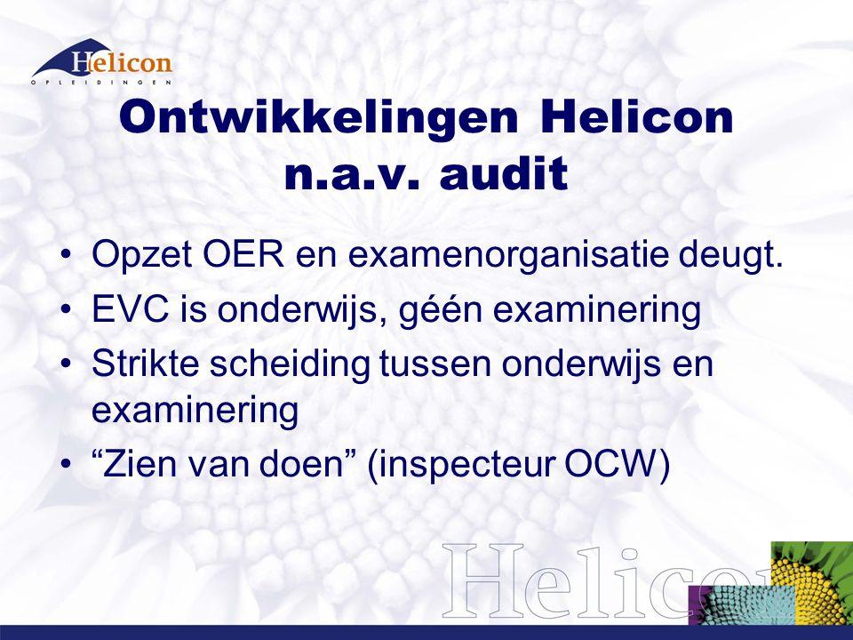Ontwikkelingen Helicon n.a.v. audit Opzet OER en examenorganisatie deugt.