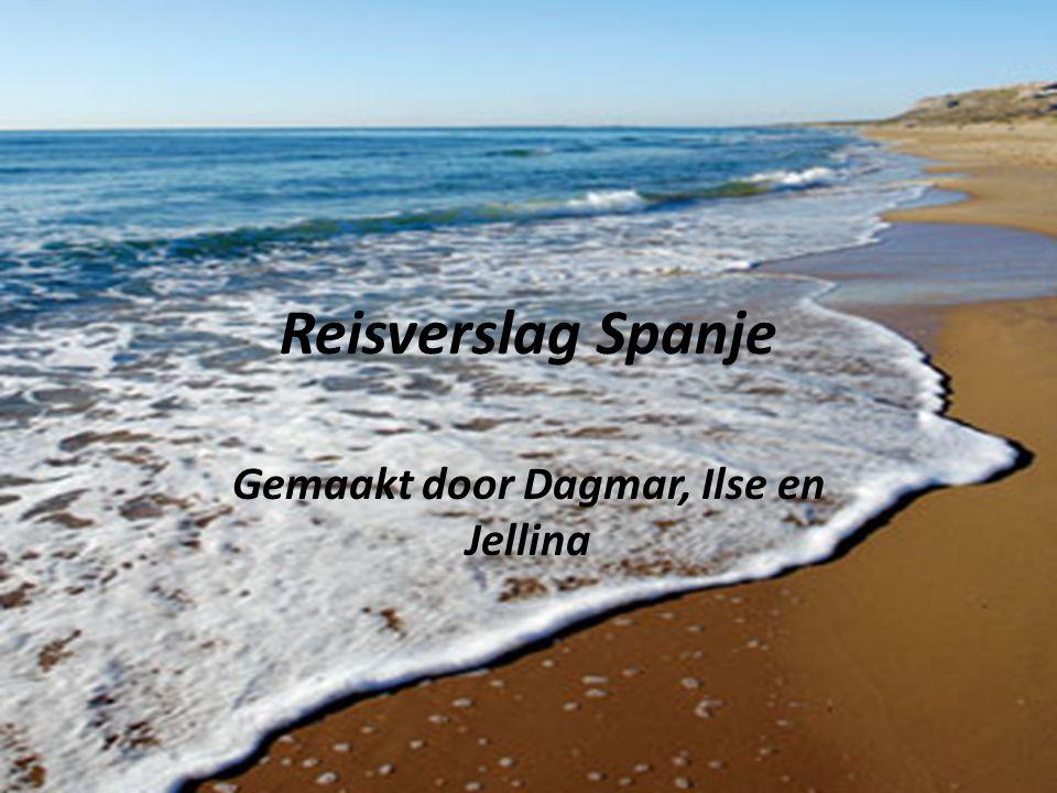 Reisverslag Spanje Gemaakt door Dagmar, Ilse en Jellina
