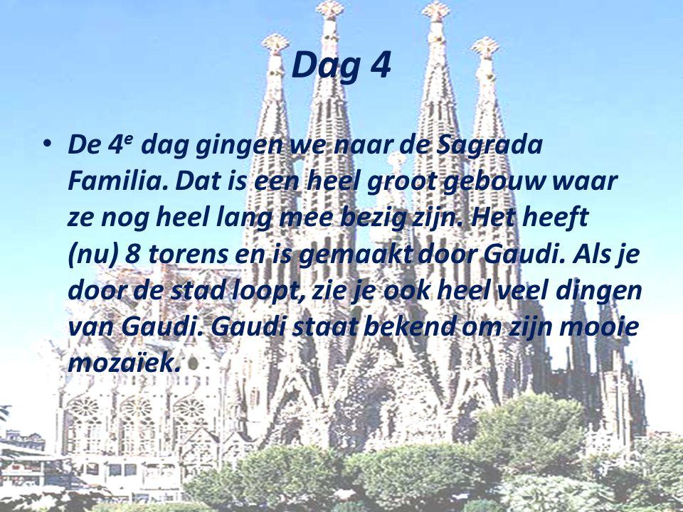 Dag 4 De 4 e dag gingen we naar de Sagrada Familia.