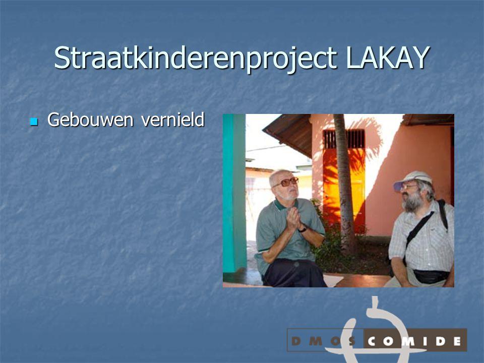 Straatkinderenproject LAKAY Gebouwen vernield Gebouwen vernield
