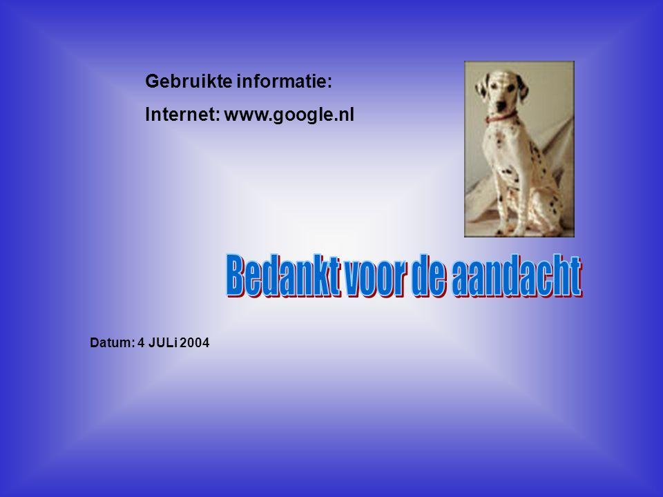 Gebruikte informatie: Internet: www.google.nl Datum: 4 JULi 2004 Welke informatie heb je gebruikt : -Boeken -Internetsites -Clubblaadje -Eigen ervaring -Informatie van clubleden -Kijk naar de antwoorden van vraag 14,15 Typ hier de datum, waarin je deze presentatie hebt gemaakt.