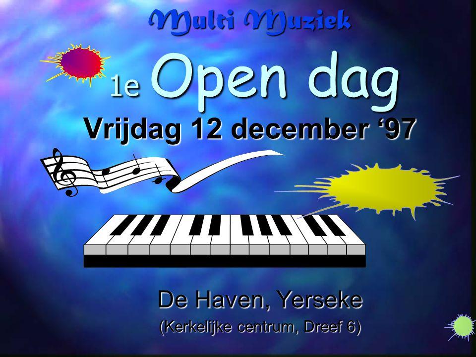 Multi Muziek 1e Open dag Vrijdag 12 december '97 De Haven, Yerseke (Kerkelijke centrum, Dreef 6)