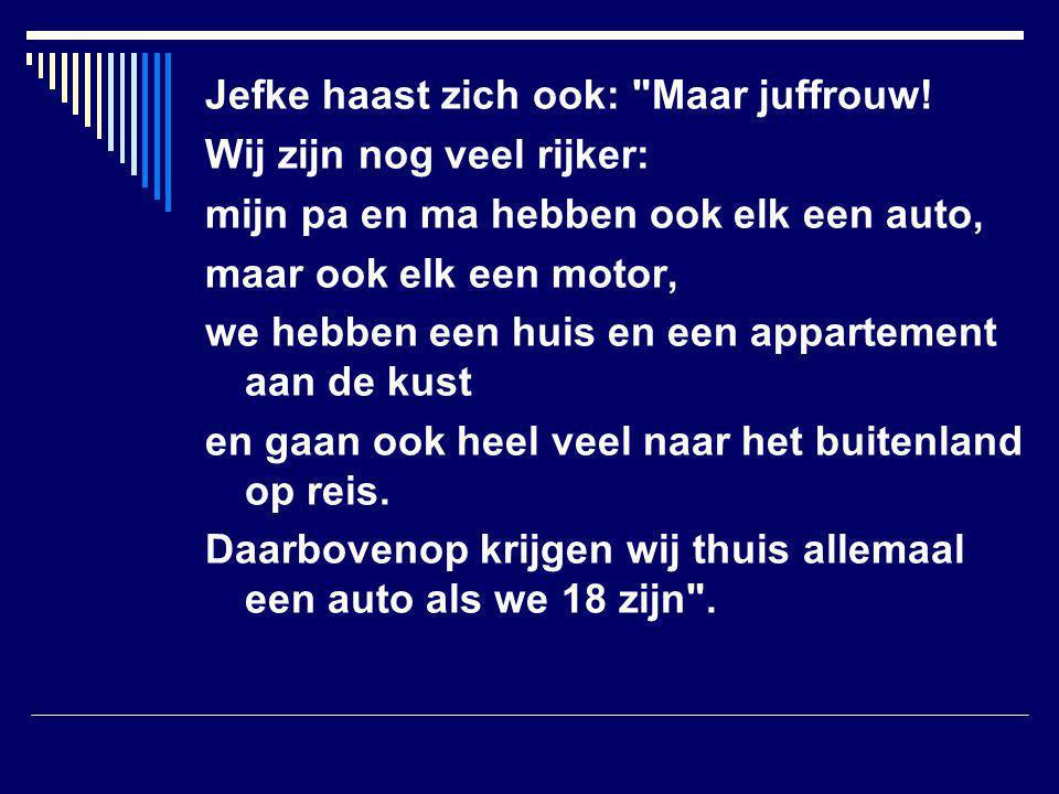 Jefke haast zich ook: